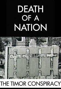 4106 death of a nation   the timor conspiracy